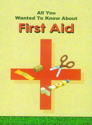 All You Wanted to Know About First Aid