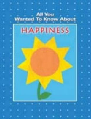 All You Wanted to Know About Happiness