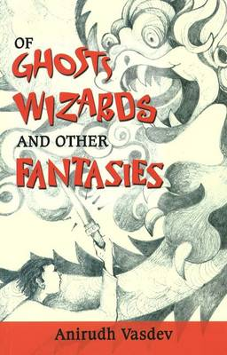 Of Ghosts, Wizards and Other Fantasies