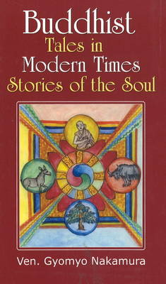 Buddhist Tales in Modern Times: Stories of the Soul