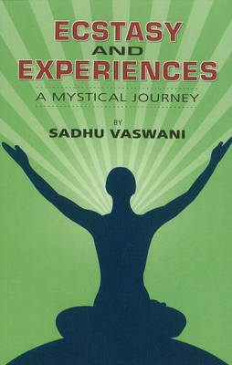 Ecstacy & Experiences: A Mystical Journey