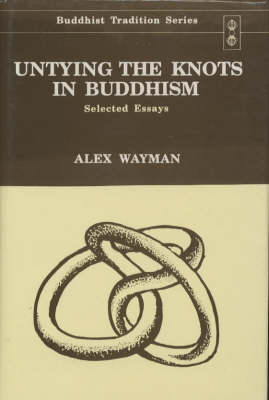 Untying the Knots in Buddhism: Selected Essays