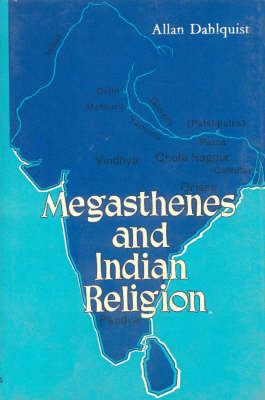 Megasthenes and Indian Religion: A Study in Motives and Types