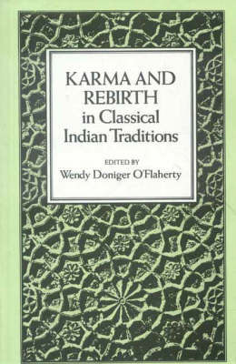 Karma and Rebirth in Classical Indian Traditions
