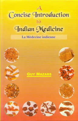A Concise Introduction to Indian Medicine: v. 8