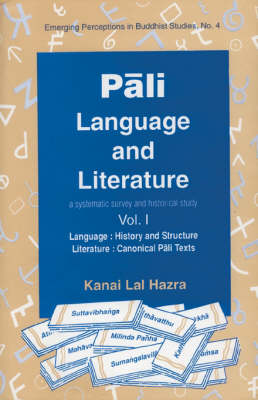 Pali Language and Literature: A Survey and Historical Study with Canonical and Non Canonical Pali Texts