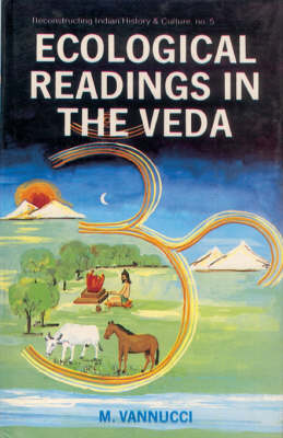 Ecological Readings in the Veda: Matter, Energy, Life