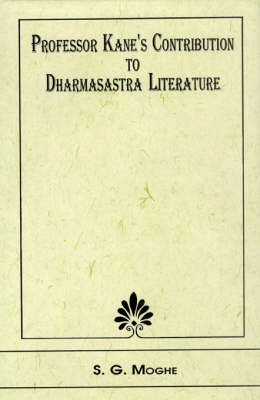Professor Kane's Contribution to Dharmasastra Literature