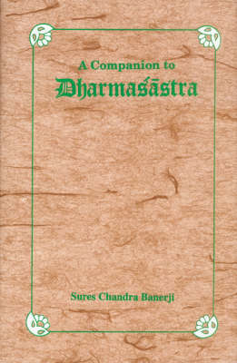A Companion to Dharmasastra