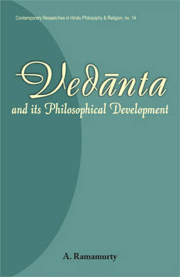 Vedanta: And Its Philosophical Development