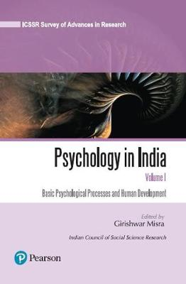 Psychology in India: Basic Psychological Processes and Human Development: Volume I