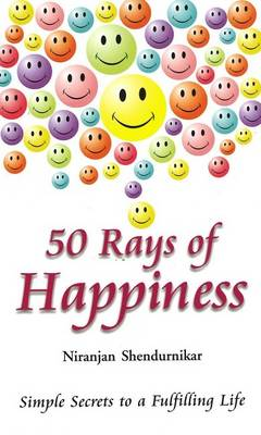 50 Rays of Happiness: Simple Secrets to a Fulfilling Life