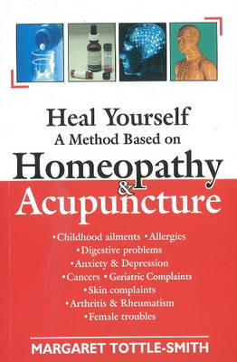 Heal Yourself: A Method Based on Homeopathy and Acupuncture