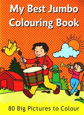 My Best Jumbo Colouring Book: 80 Big Pictures to Colour