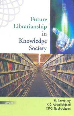 Future Librarianship in Knowledge Society