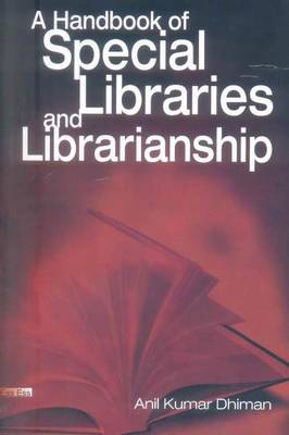 A Hand Book of Special Libraries and Librarianship