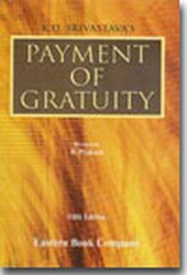 K.D. Srivastava's Commentaries on Payment of Gratuity Act, 1972