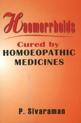 Heamorrhoids: Cured by Homoeopathic Medicines