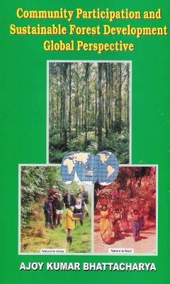 Community Participation and Sustainable Forest Development Global Perspective