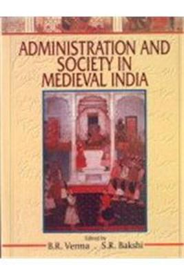 Administration and Society in Medieval India