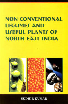 Non Conventional Legumes and Useful Plants of North East India