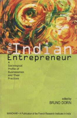 The Indian Entrepreneur: A Sociological Profile of Businessmen and Their Practices