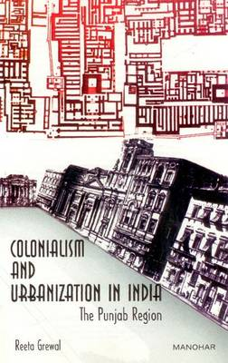 Colonialism and Urbanization in India: The Punjab Region