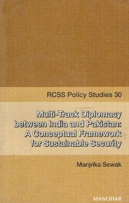 Multi-Track Diplomacy Between India & Pakistan: A Conceptual Framework for Sustainable Security