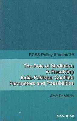 The Role of Meditation in Resolving India-Pakistan Conflicts: Parameters and Possibilities