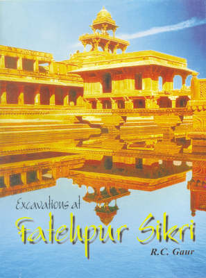 Excavations at Fatehpur Sikri: A National Project