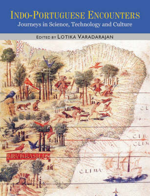 Indo Portuguese Encounters: Journeys in Science,Technology and Culture
