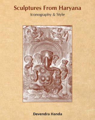 Sculptures from Haryana: Icongraphy and Style
