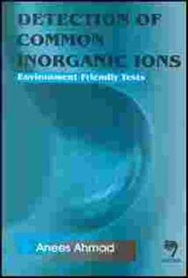 Detection of Common Inorganic Ions: Environment Friendly Tests
