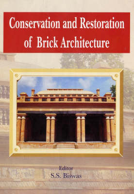 Conservation and Restoration of Brick Architecture: Special Reference to North-East India