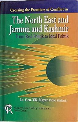 Crossing the Frontiers of Conflict in the North East and Jammu and Kashmir