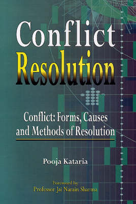 Conflict Resolution: Conflict - Forms, Causes and Methods of Resolution