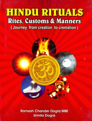 Hindu Rituals: Rites, Customs & Manners: Journey from Creation to Cremation
