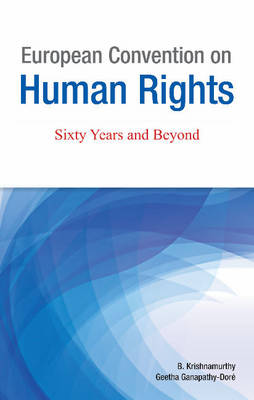 European Convention on Human Rights: Sixty Years & Beyond