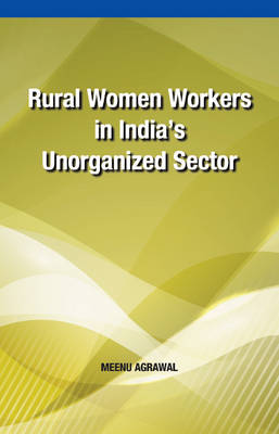 Rural Women Workers in India's Unorganized Sector