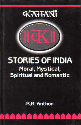 Stories of India: Moral, Mystical, Spiritual and Romantic