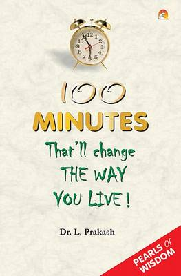 100 Minutes That Will Change the Way You Live!