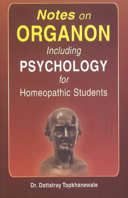 Notes on Organon Including Psychology for Homeopathic Students