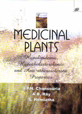 Medicinal Plants: Hypolipidemic, Hypocholesteralemic and Anti-atheroscleratic Properties