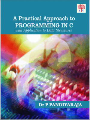 A Practical Approach to Programming in C with Application to Data Structure