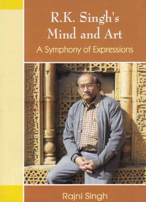 R.K. Singh's Mind and Art a Symphony of Expressions