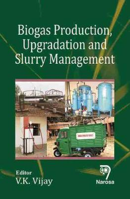 Biogas Production, Upgradation and Slurry Management