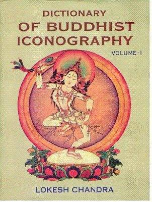 Dictionary of Buddhist Iconography Dictionary of Buddhist Iconography: v. 1: A-Amoghavajra A-Amoghavajra: v. 1