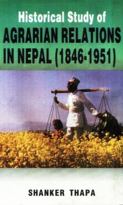 Histroical Study of Agrarian Relations in Nepal: 1845-1951