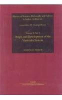 Origin and Development of the Vaisesika System: History of Science: vol.1, pt 4: Philosophy and Culture in Indian Philosophy