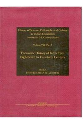 History of Science Philosophy and Culture in Indian Civilization: Economic History of India from the 18th to the 20th Century: Pt. 3